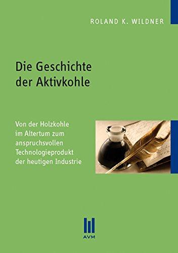 Die Geschichte der Aktivkohle: Von der Holzkohle im Altertum zum anspruchsvollen Technologieprodukt der heutigen Industrie