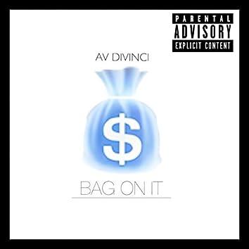 Bag on It