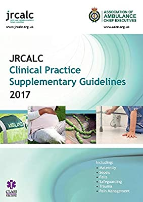 JRCALC Clinical Practice Supplementary Guidelines 2017 from Class Professional Publishing