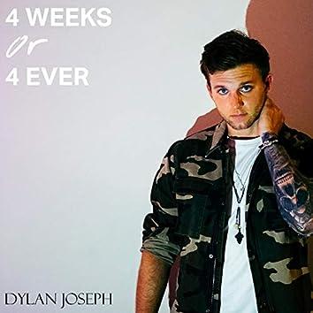 4 Weeks or 4 Ever