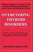 Overcoming Thyroid Disorders by Brownstein, David (2002) Paperback