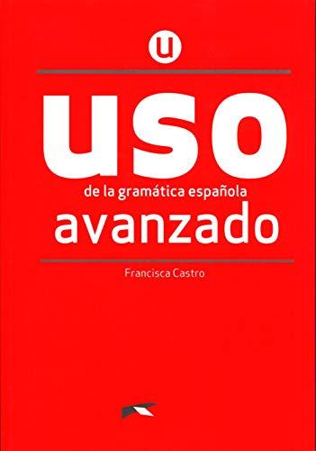 Uso de la gramática española. Avanzado. Per le Scuole superiori. Con espansione online (Vol. 3): Übungsbuch