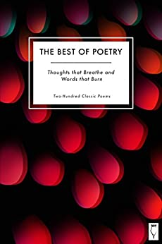 The Best of Poetry: Thoughts that Breathe and Words that Burn: In Two Hundred Poems by [Elsinore Books, Teresa Keyne, Rudolph Amsel]