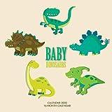 Baby Dinosaurs Calendar 2020: 16 Month Calendar