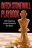 Dutch Stonewall Playbook: 200 Opening Chess Positions For Black (chess Opening Playbook)-Sawyer, Tim