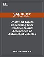 Unsettled Topics Concerning User Experience and Acceptance of Automated Vehicles