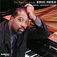 Dancing Monk by Eric Reed (2011-02-22)