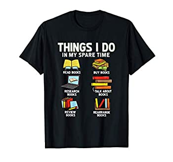 Things I Do In My Spare Time! Funny Book Nerd T-Shirt