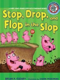 Stop, Drop, and Flop in the Slop: A Short Vowel Sounds Book with Consonant Blends Vol