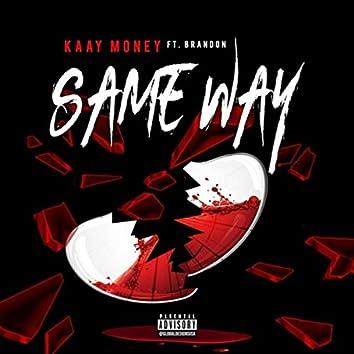 Same Way (feat. Brandon)