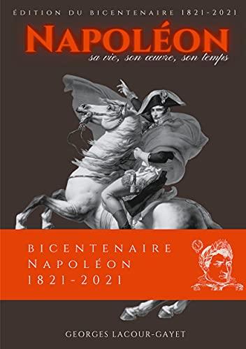 Napoléon: Sa vie, son oeuvre, son temps (French Edition)