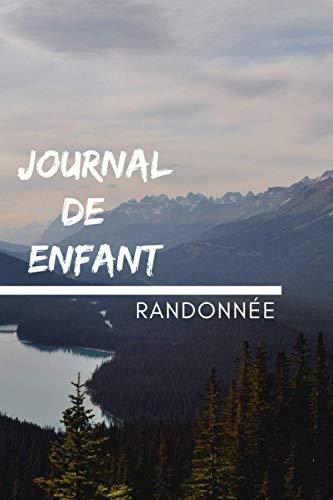 Journal de Enfant Randonnée: Carnet de notes de randonnée pour enfants de 7 à 14 ans.