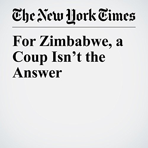 For Zimbabwe, a Coup Isn't the Answer copertina