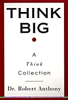 Think Big: A Think Collection