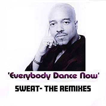 Sweat The Remixes Everbody Dance Now (feat. Freedom Williams)