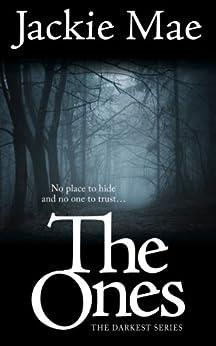 The Ones THE DARKEST SERIES by [Jackie Mae]