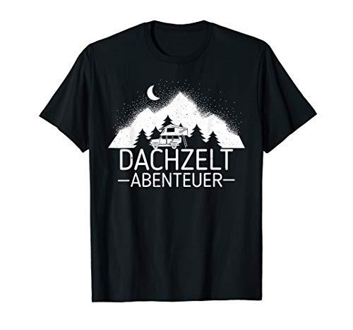 Dachzelt Abenteuer | Geschenk Camper Dachzelten Outdoor T-Shirt