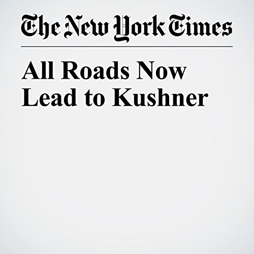 All Roads Now Lead to Kushner copertina