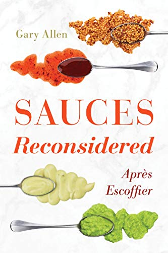 Sauces Reconsidered: Après Escoffier (Rowman & Littlefield Studies in Food and Gastronomy) (English Edition)