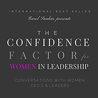 The Confidence Factor for Women in Leadership     Conversations with Women CEOs & Leaders              By:                                                                                                                                 Carol Sankar                               Narrated by:                                                                                                                                 Christina Willigan                      Length: 1 hr and 31 mins     25 ratings     Overall 3.4
