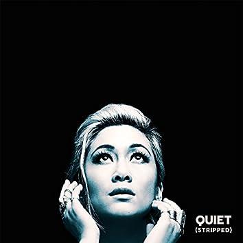 Quiet (Stripped)
