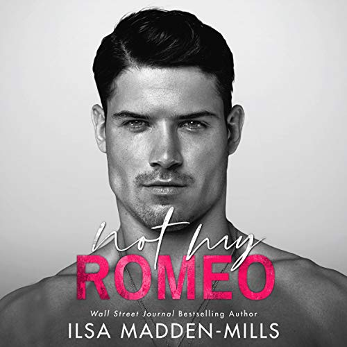 Not My Romeo: The Game Changers, Book 1