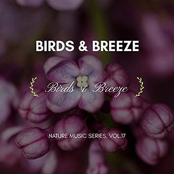 Birds & Breeze - Nature Music Series, Vol.17