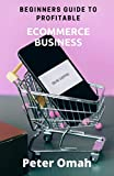 Beginners Guide to Profitable eCommerce Business: What you n