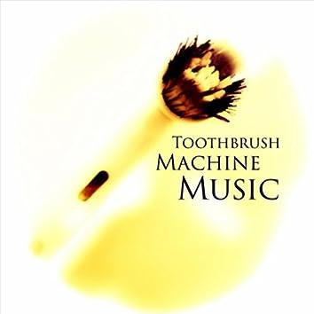 Toothbrush Machine Music