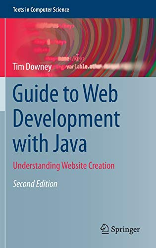 Guide to Web Development with Java: Understanding Website Creation Front Cover