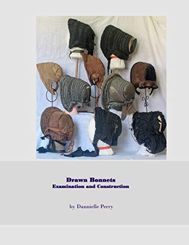 Drawn Bonnets: Examination and Construction