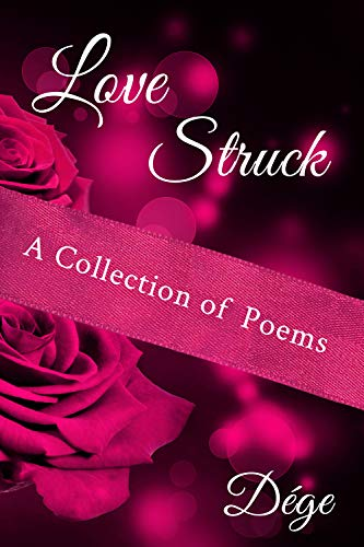 Love Struck: A Collection of Poems (English Edition)