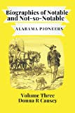 Biographies of Notable and Not-so-Notable Alabama Pioneers Volume III (Paperback)