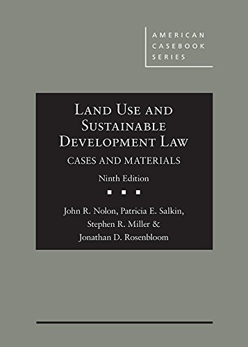 Land Use and Sustainable Development Law, Cases and Materials (American Casebook Series)