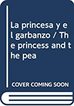 La princesa y el garbanzo / The princess and the pea (Spanish Edition)
