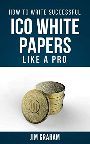How to Write Successful ICO White Papers Like a Pro