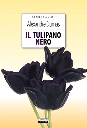 Il tulipano nero. Ediz. integrale. Con Segnalibro