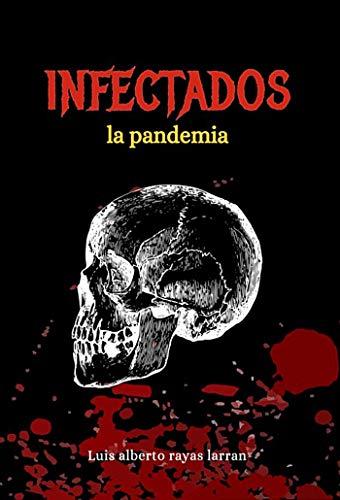 INFECTADOS: La pandemia