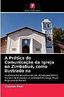 A Prática de Comunicação da Igreja no Zimbabué, como ilustrado na