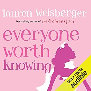Everyone Worth Knowing                   By:                                                                                                                                 Lauren Weisberger                               Narrated by:                                                                                                                                 Laurel Lefkow                      Length: 13 hrs and 12 mins     12 ratings     Overall 4.1