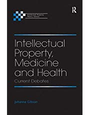 Intellectual Property, Medicine and Health: Current Debates