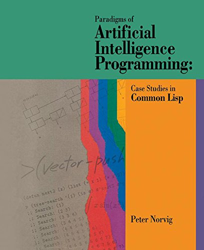 Paradigms of Artificial Intelligence Programming: Case Studies in Common Lisp (English Edition)