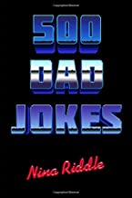 500 Dad Jokes: Funny, Clean, and Corny. The Best Dad Jokes to Tell Your Kids