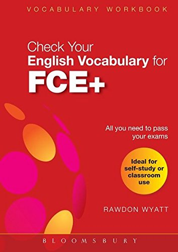 Check Your English Vocabulary for FCE+  Sprawdz swoje slownictwo angielskie na poziomie FCE+: Check Your Vocabulary Sprawdz swoje slownictwo [Lingua inglese]