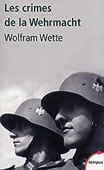 Les crimes de la Wehrmacht de Wolfram WETTE