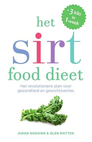 Het sirtfood dieet: het revolutionaire plan voor gezondheid en gewichtsverlies