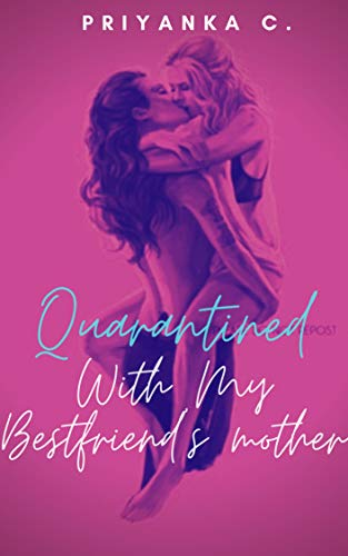 Quarantined With My Best Friend's Mother: A Steamy Age-Gap Lesbian Romance