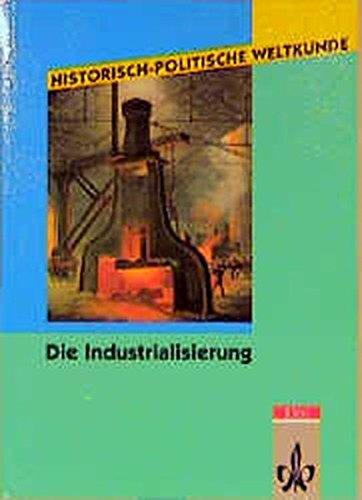 Historisch-politische Weltkunde, Die Industrialisierung
