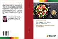 Currículo e diversidade cultural no Brasil: A valorização da diversidade e o império da desigualdade