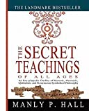 Manly P. Hall: The Secret Teachings of All Ages : An Encyclopedic Outline of Masonic, Hermetic, Qabbalistic and Rosicrucian Symbolical Philosophy (Paperback); 2011 Edition